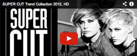 SUPER CUT Trend Collection 2012